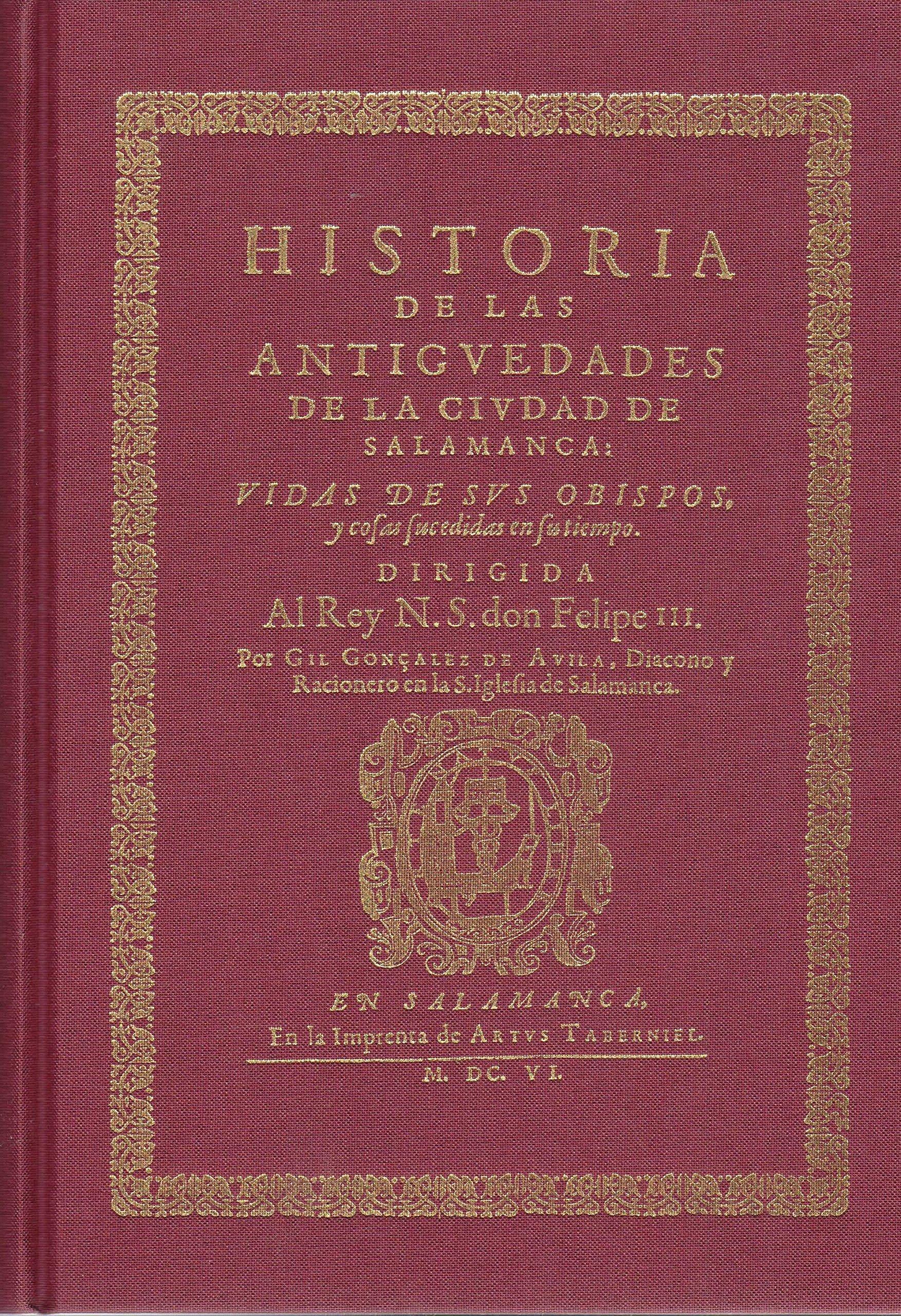Historia de las antigüedades de la ciudad de Salamanca ...