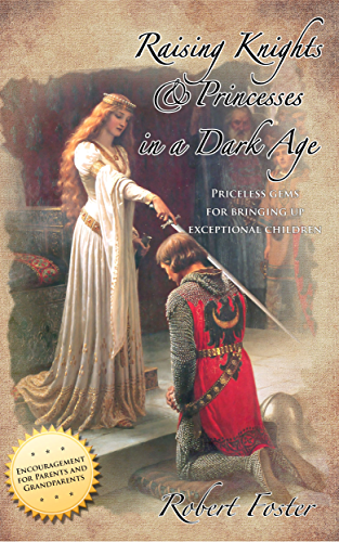 Raising Knights & Princesses in a Dark Age (English Edition)