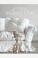 Rachel Ashwell The World of Shabby Chic: Beautiful Homes