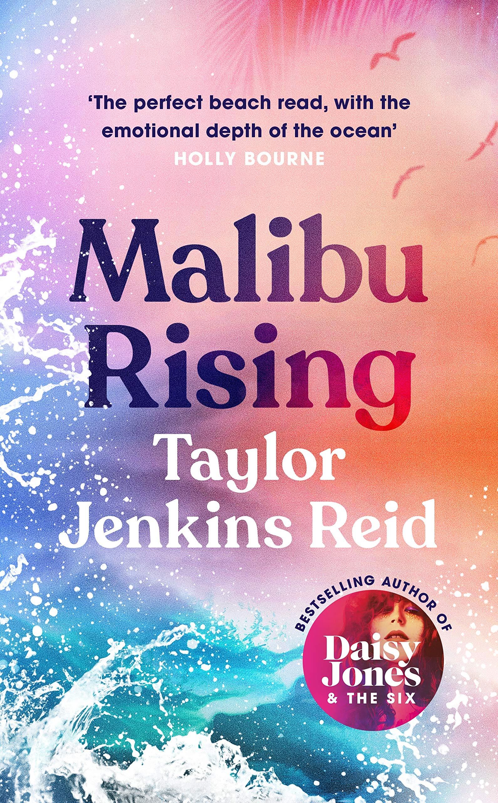 Malibu Rising: The new novel from the bestselling author of Daisy Jones &  The Six: Amazon.co.uk: Jenkins Reid, Taylor: 9781786331526: Books