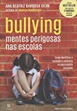 Bullying. Mentes Perigosas nas Escolas