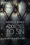 ...  und ich gehöre dir: Addicted to Sin (2) (Addicted to Sin-Serie, Band 2)