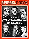 Weltliteratur im SPIEGEL - Band 2: Schriftstellerporträts der Sechzigerjahre: Ein SPIEGEL E-Book (German Edition)