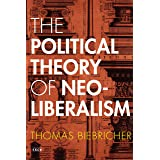 The Political Theory of Neoliberalism (Currencies: New Thinking for Financial Times)