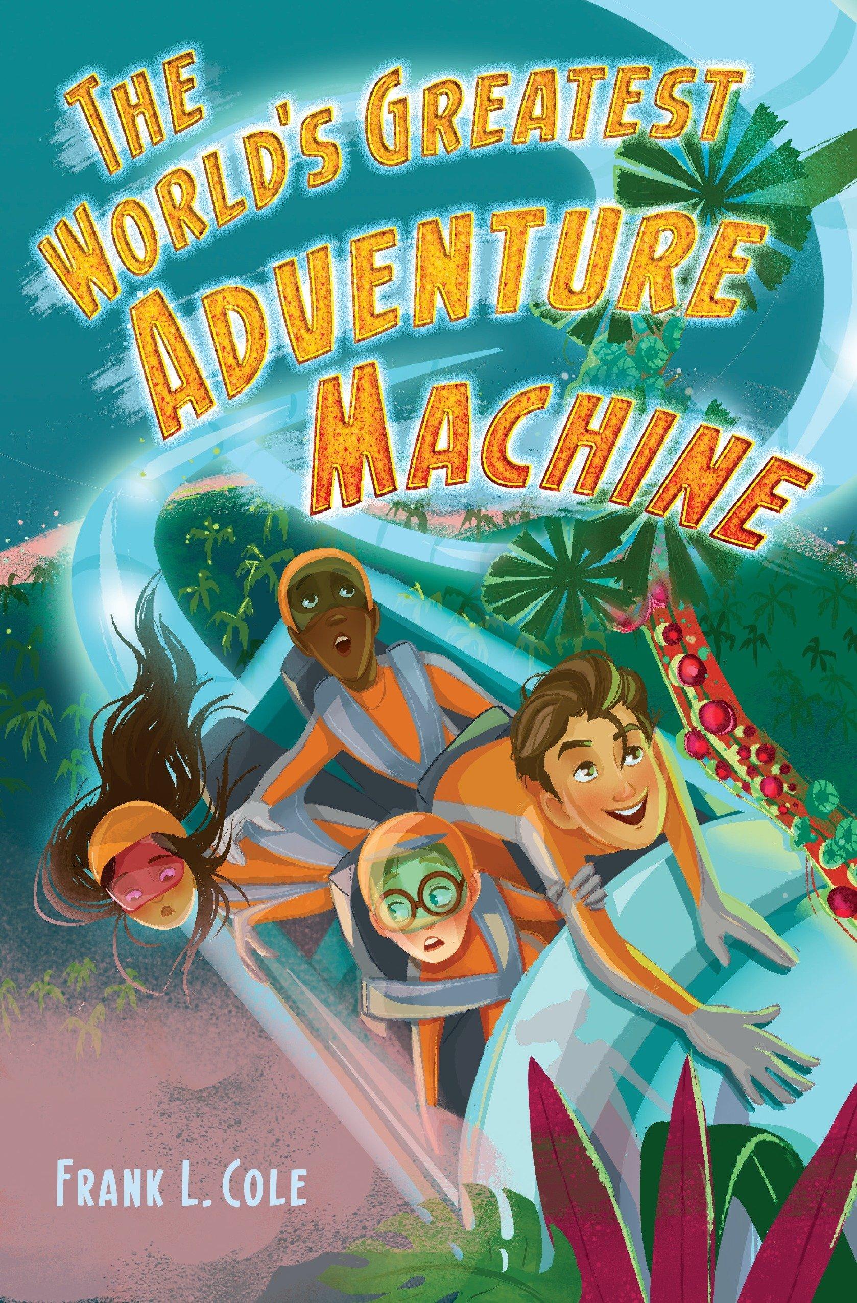 The World\'s Greatest Adventure Machine: Frank L. Cole: 9780399552823 ...