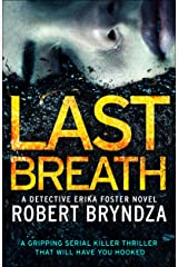 Last Breath: A gripping serial killer thriller that will have you hooked (Detective Erika Foster Book 4) Kindle Edition