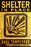 Shelter in Place: A Standalone Story in the World of The Flense & Bunker 12