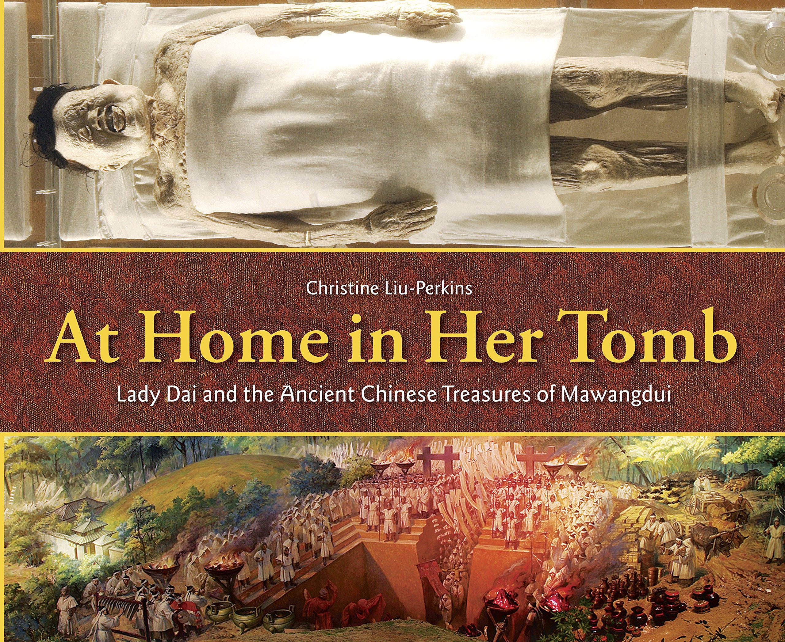 At Home in Her Tomb: Lady Dai and the Ancient Chinese Treasures of Mawangdui PDF