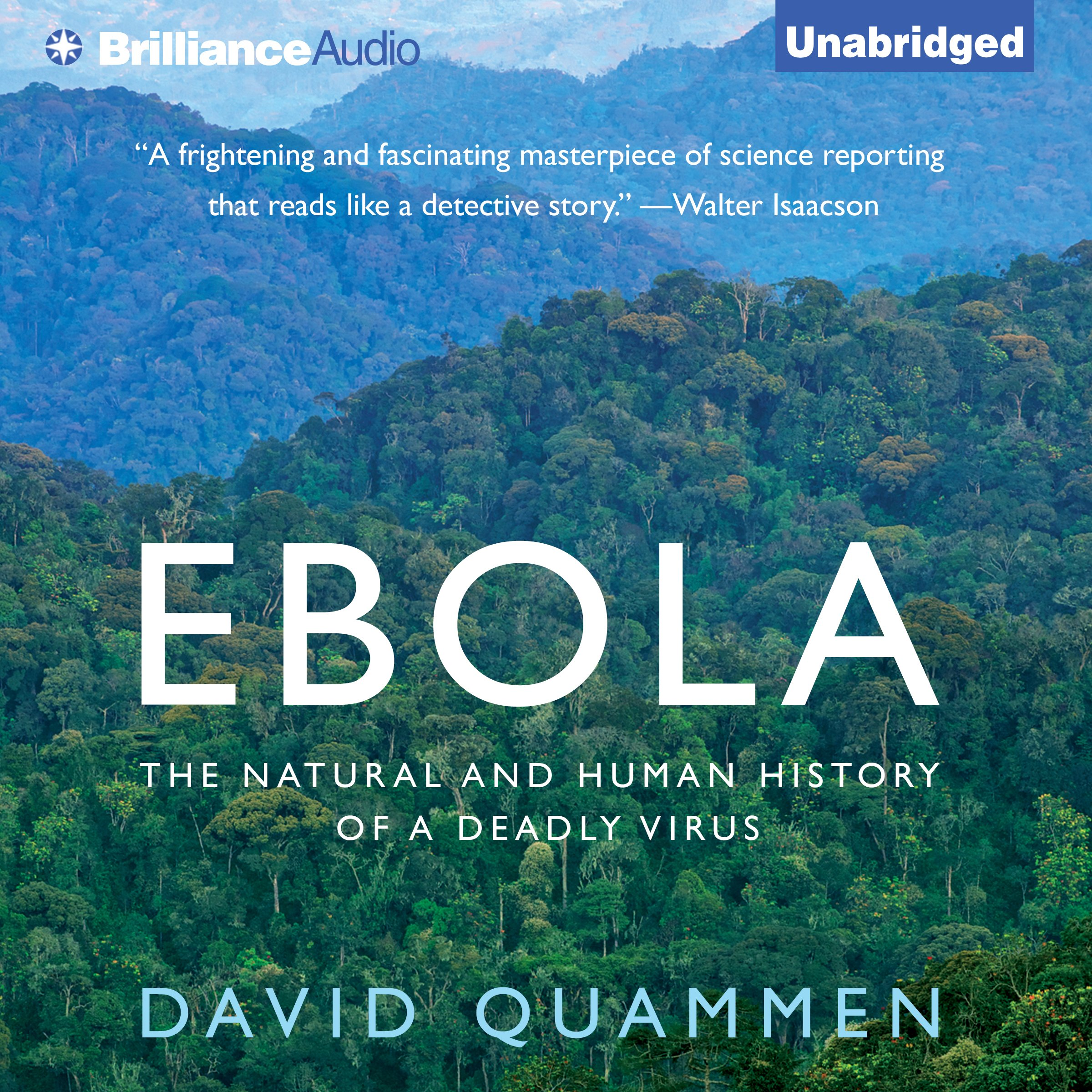 Ebola: The Natural and Human History of a Deadly