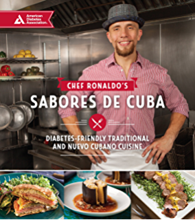 Chef Ronaldos Sabores de Cuba: Diabetes-Friendly Traditional and Nueva Cubano Cuisine