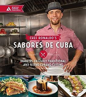 Chef Ronaldos Sabores de Cuba: Diabetes-Friendly Traditional and Nueva Cubano Cuisine
