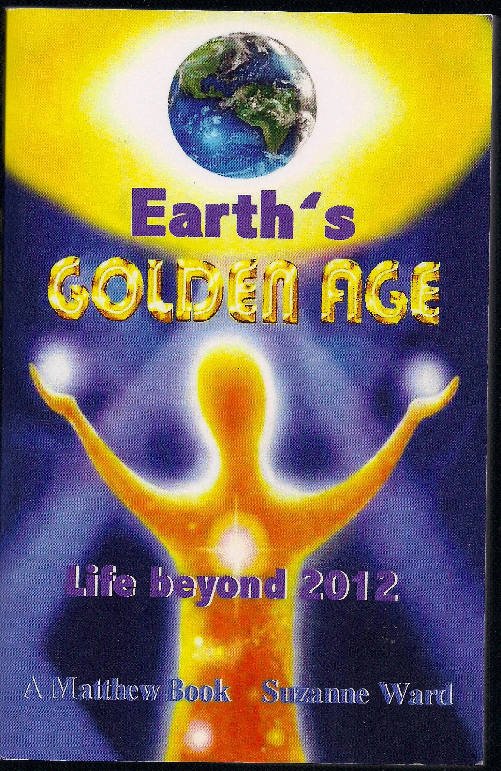 Earths Golden Age, Life beyond 2012