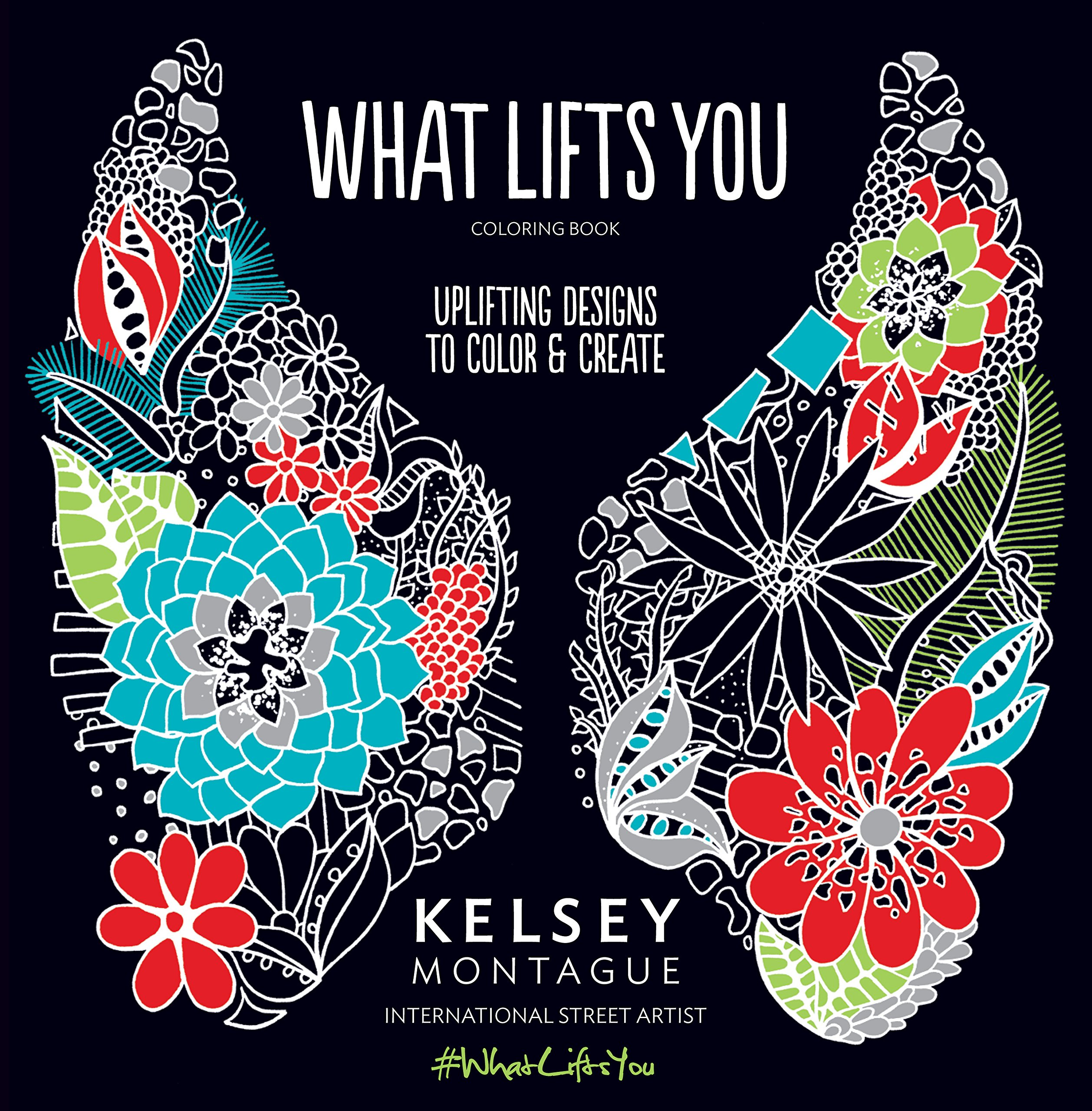 What Lifts You: Uplifting Designs to Color & Create