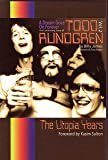 A Dream Goes On Forever - The Continuing Story of Todd Rundgren Vol. 2: The Utopia Years