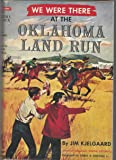 We were there at the Oklahoma Land Run (We were there books, 12)