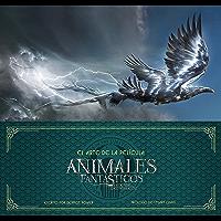 Animales fantásticos y dónde encontrarlos: El arte de la película (HarperCollins) (Spanish