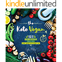 The Keto Vegan: 101 Low-Carb Recipes For A 100% Plant-Based Ketogenic Diet (Recipe-Only Edition) (The Carbless Cook Book…