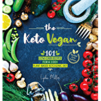 The Keto Vegan: 101 Low-Carb Recipes For A 100% Plant-Based Ketogenic Diet (Recipe-Only Edition) (The Carbless Cook Book 5) (English Edition)