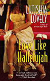 Love Like Hallelujah (Hallelujah Love series Book 2)