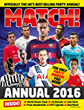 Match Annual 2016: From the Makers of the UK's Bestselling Football Magazine (English Edition)