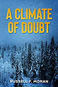 A Climate of Doubt: A Novel of Climate Change