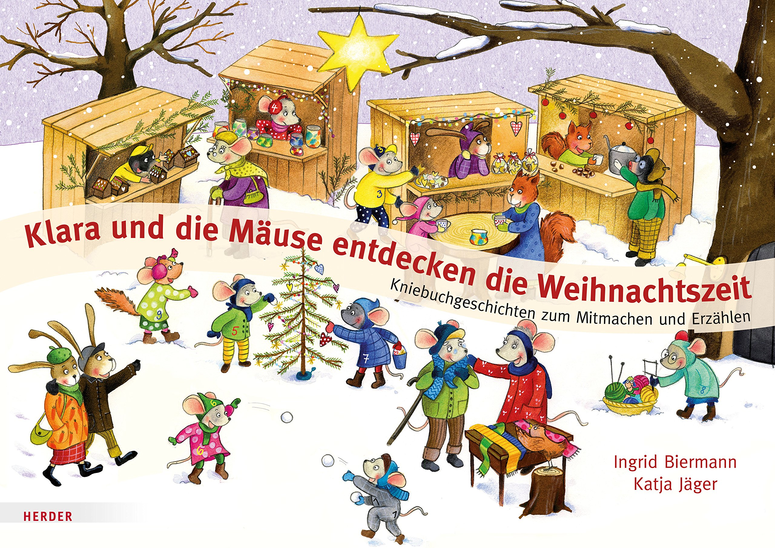 Klara und die Mäuse entdecken die Weihnachtszeit: Kniebuchgeschichten zum Mitmachen und Erzählen. Spiralbindung – 19. Juni 2017 Ingrid Biermann Katja Jäger Verlag Herder 3451376555