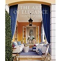 Art of Elegance, The: Classic Interiors