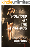 Hounded by the Alpha-Dog (Beast Bites Book 4)