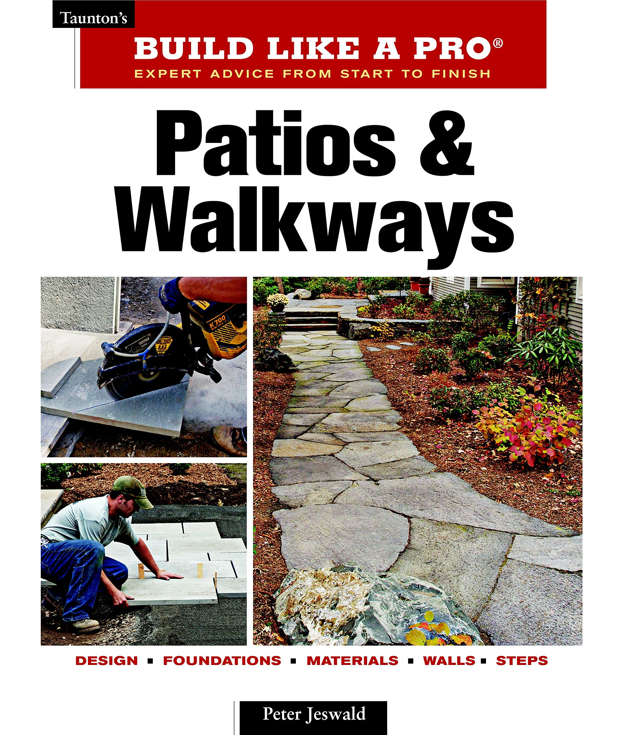 Patios and Walkways (Taunton's Build Like a Pro)