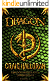 Dragon Bones and Tombstones (Book 2 of 10) (The Chronicles of Dragon)