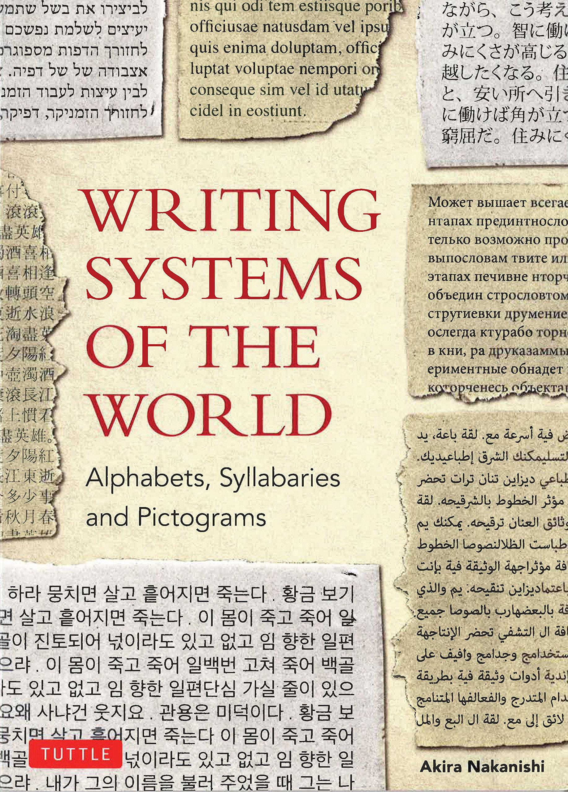 Writing Systems of the World: Alphabets, Syllabaries, Pictograms: Akira  Nakanishi: 0676251816549: Amazon.com: Books