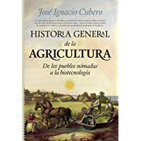 Historia General de la Agricultura (Divulgación Científica)