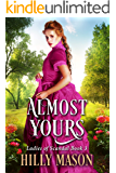 Almost Yours (Ladies of Scandal Book 3)