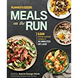 Runner's World Meals on the Run: 150 Energy-Packed Recipes in 30 Minutes or Less: A Cookbook