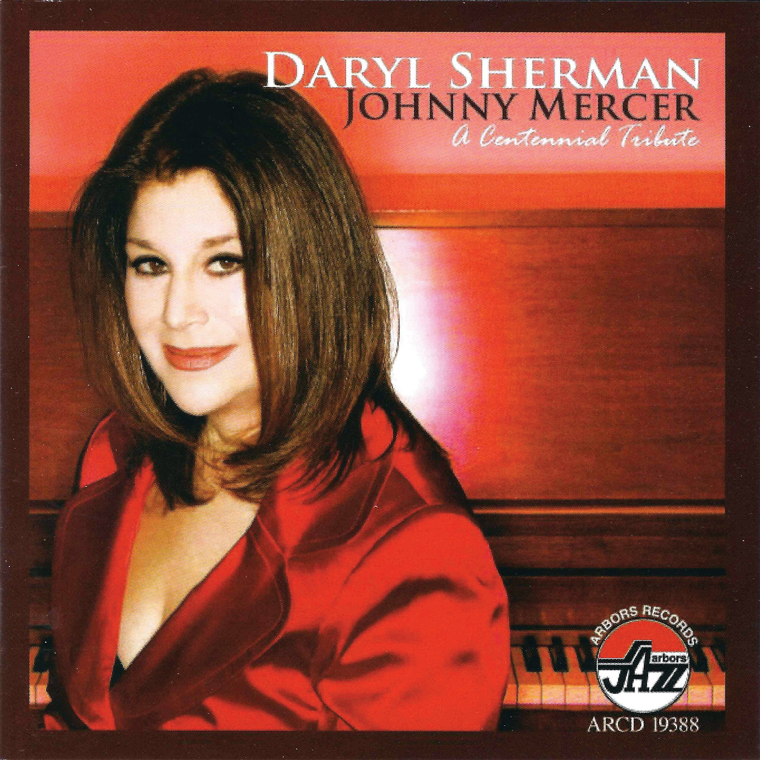Daryl Sherman - Johnny Mercer:a Centennial T