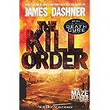 The Kill Order (Maze Runner, Book Four; Origin): Book Four; Origin (The Maze Runner Series)