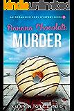 Banana Chocolate & Murder: An Oceanside Cozy Mystery - Book 2