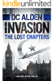 INVASION - THE LOST CHAPTERS: A Military Action Thriller (Invasion Series Book 2) (English Edition)