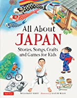 All About Japan: Stories Songs Crafts And More