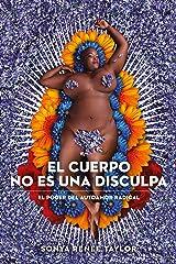 El cuerpo no es una disculpa: El poder del autoamor radical (UHF) (Spanish Edition) Kindle Edition