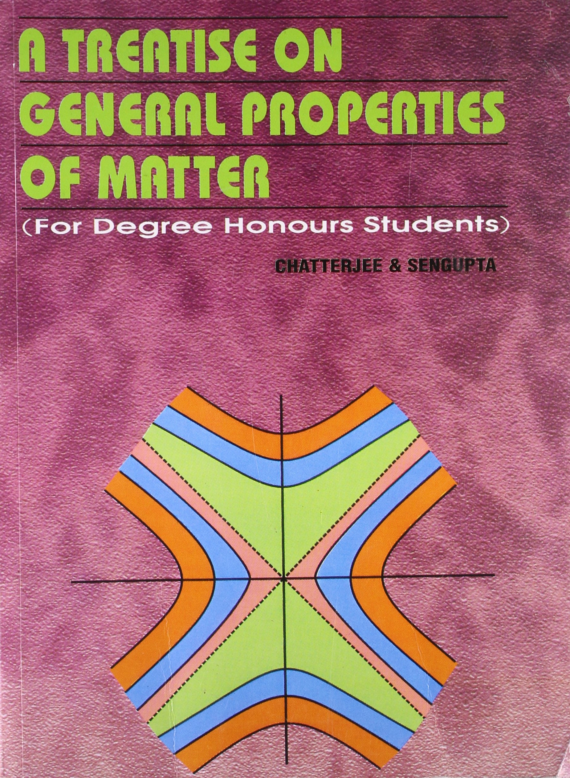 Read Online A Treatise on General Properties of Matter pdf epub
