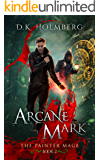 Arcane Mark (The Painter Mage Book 2)