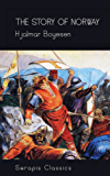 The Story of Norway (Serapis Classics) (English Edition)