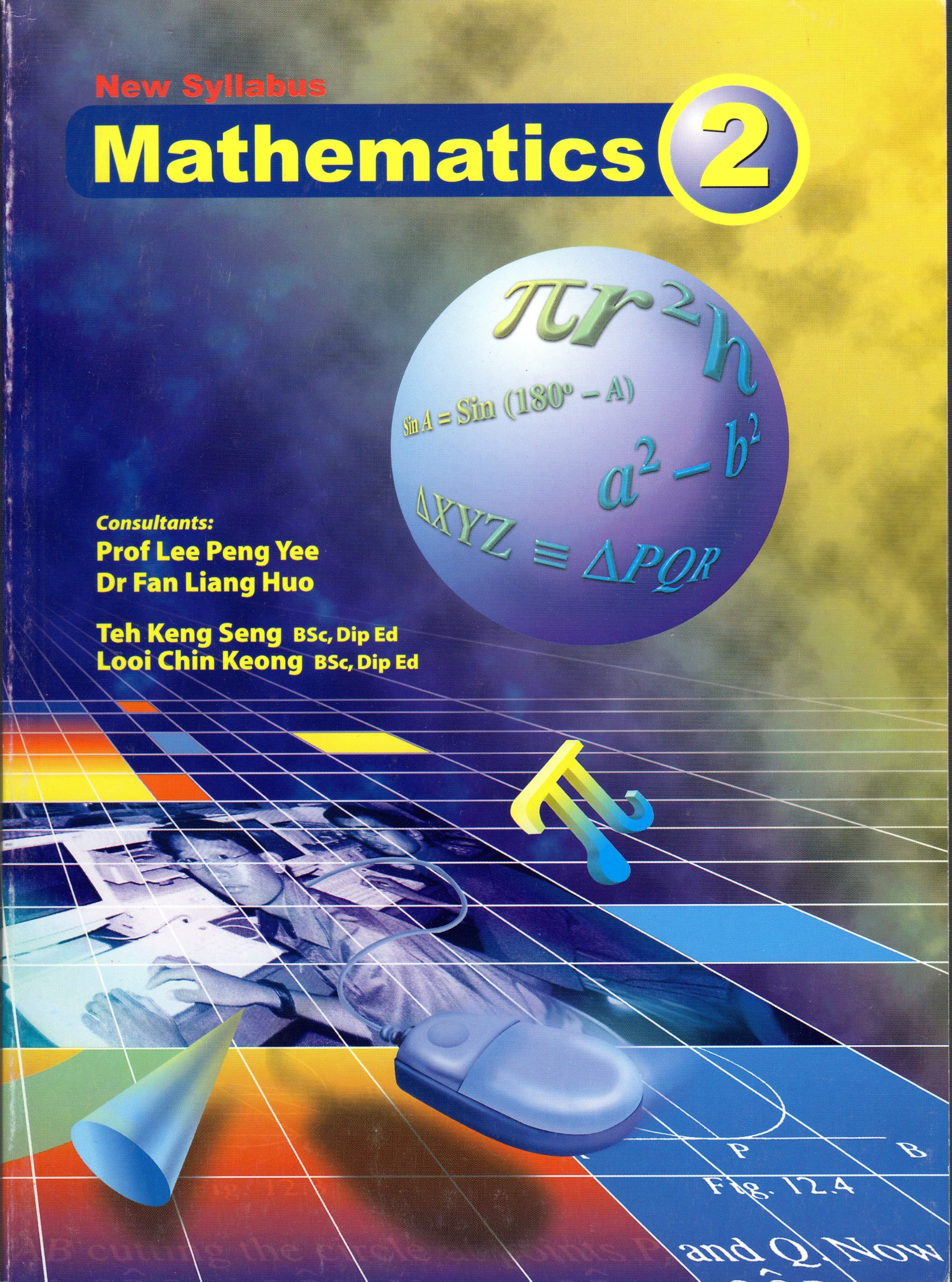 New Syllabus Mathematics 2 Prof Lee Peng Yee Dr Fan Liang Huo Teh Keng Seng Bsc Dip Ed Looi Chin Keong Bsc Dip Ed 9789812370204 Amazon Com Books