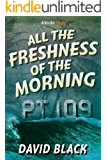 All the Freshness of the Morning (Kindle Single)