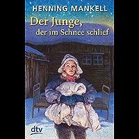 Der Junge, der im Schnee schlief (German Edition)