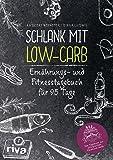 Schlank mit Low-Carb: Ernährungs- und Fitnesstagebuch für 95 Tage