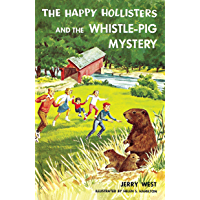 The Happy Hollisters and the Whistle-Pig Mystery: (Volume 28) (English Edition)