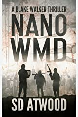 Nano WMD: A Blake Walker Thriller Kindle Edition