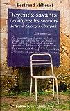 Devenez savants : Découvrez les sorciers : Lettre à Georges Charpak
